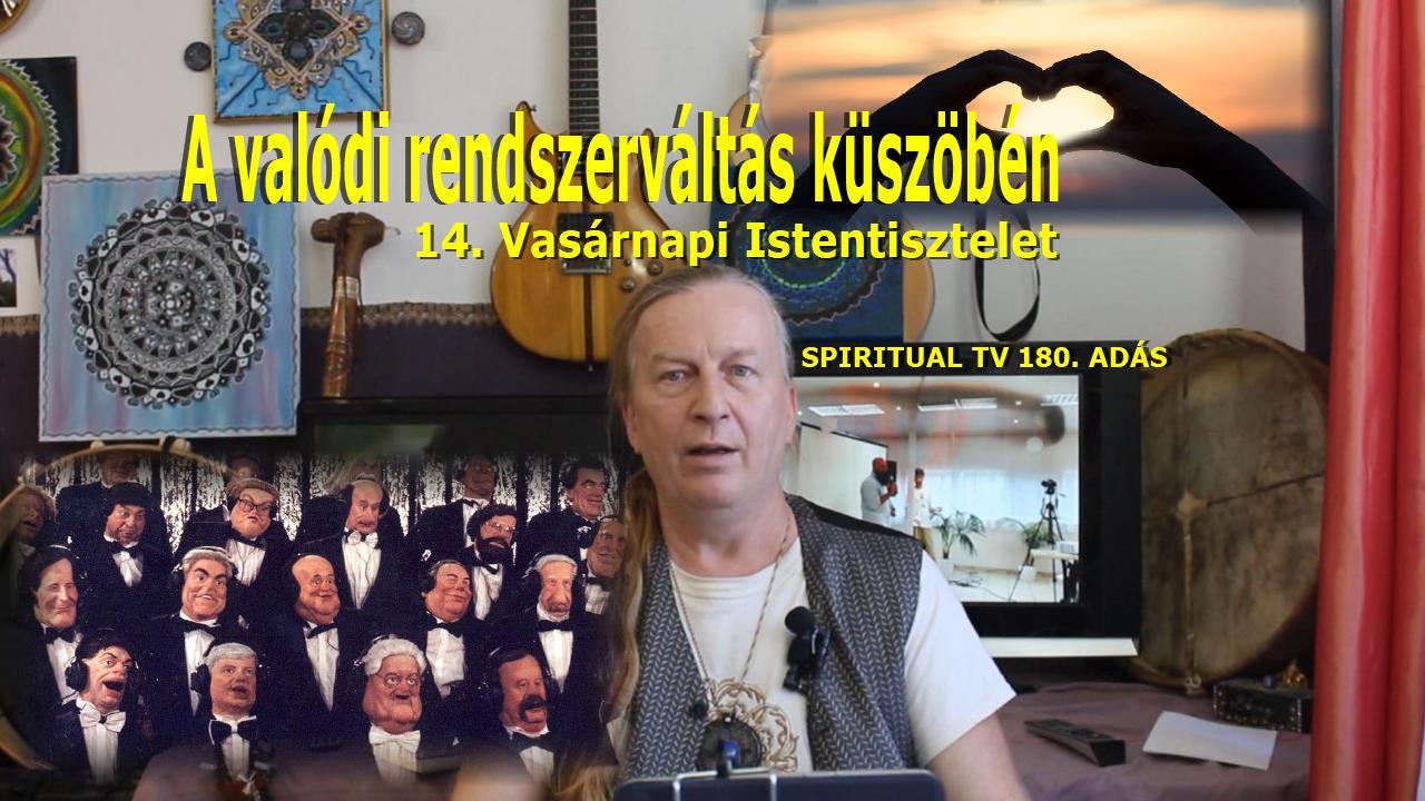 Spiritual Televízió - 180. adás           2020.10.04., www.spiritualtv.hu