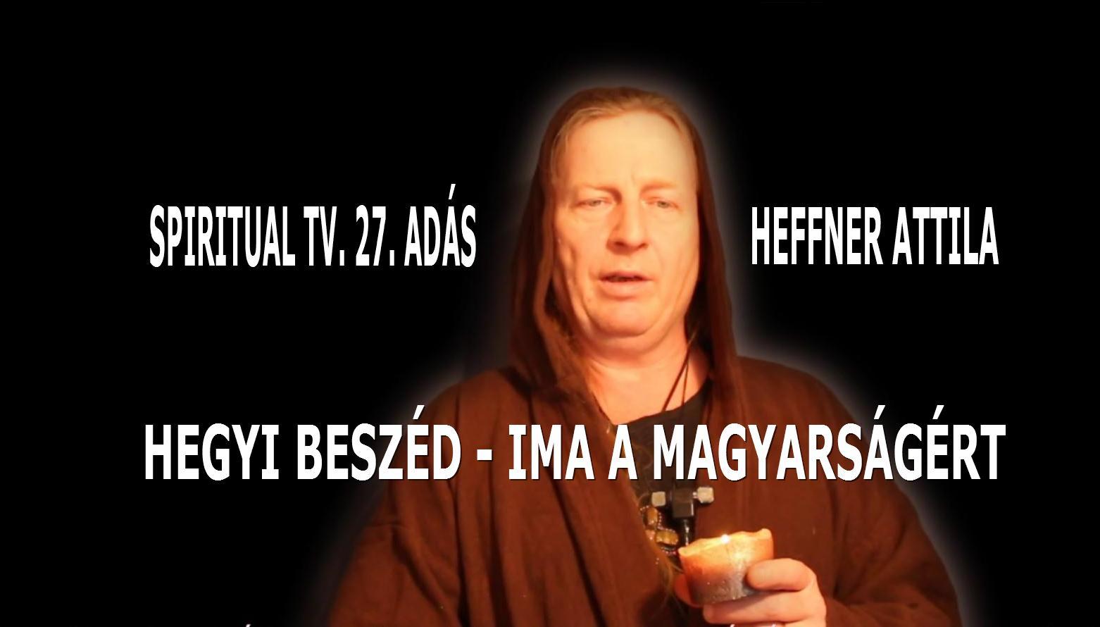 Heffner                 Attila előadása és IMÁJA