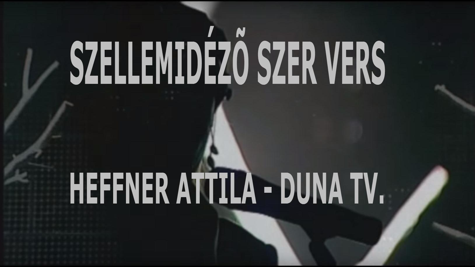 Heffner Attila - DUNA TV- ŐSTITKAINK