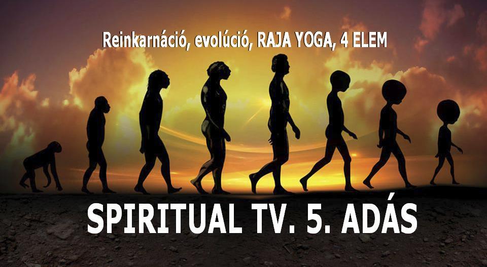 Reinkarnáció,           evolúció, 4 ELEM, RAJA YOGA